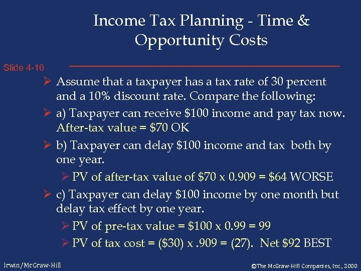 Income Tax Planning - Time & Opportunity Costs Slide 4 -10 Ø Assume that