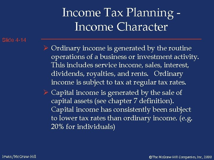 Income Tax Planning Income Character Slide 4 -14 Ø Ordinary income is generated by