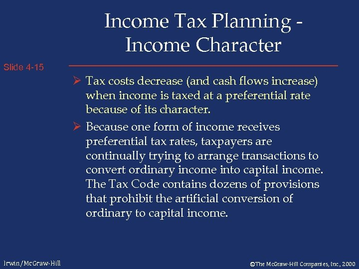 Income Tax Planning Income Character Slide 4 -15 Ø Tax costs decrease (and cash