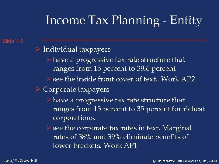 Income Tax Planning - Entity Slide 4 -5 Ø Individual taxpayers Ø have a