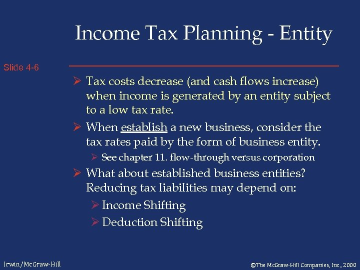 Income Tax Planning - Entity Slide 4 -6 Ø Tax costs decrease (and cash