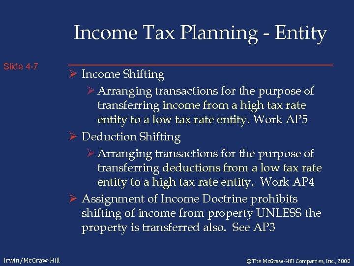Income Tax Planning - Entity Slide 4 -7 Irwin/Mc. Graw-Hill Ø Income Shifting Ø