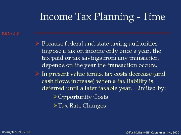 Income Tax Planning - Time Slide 4 -8 Ø Because federal and state taxing
