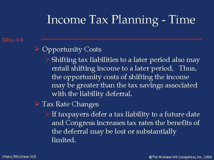 Income Tax Planning - Time Slide 4 -9 Ø Opportunity Costs Ø Shifting tax