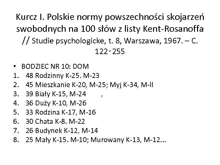 Kurcz I. Polskie normy powszechności skojarzeń swobodnych na 100 słów z listy Kent Rosanoffa