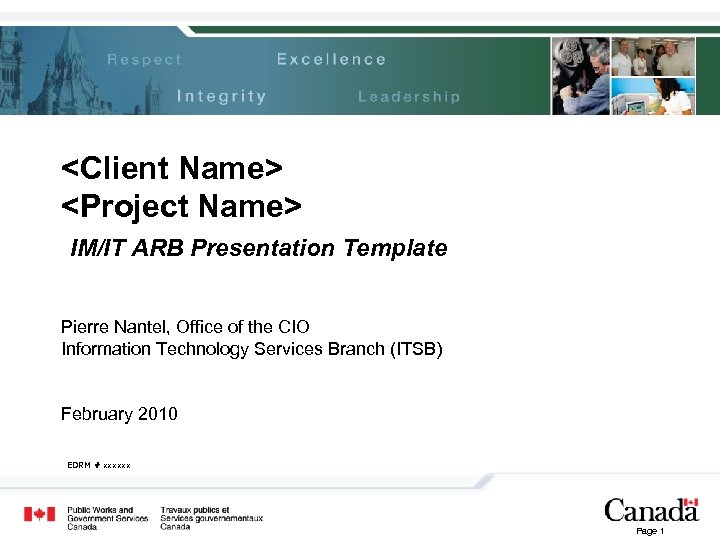 <Client Name> <Project Name> IM/IT ARB Presentation Template Pierre Nantel, Office of the CIO