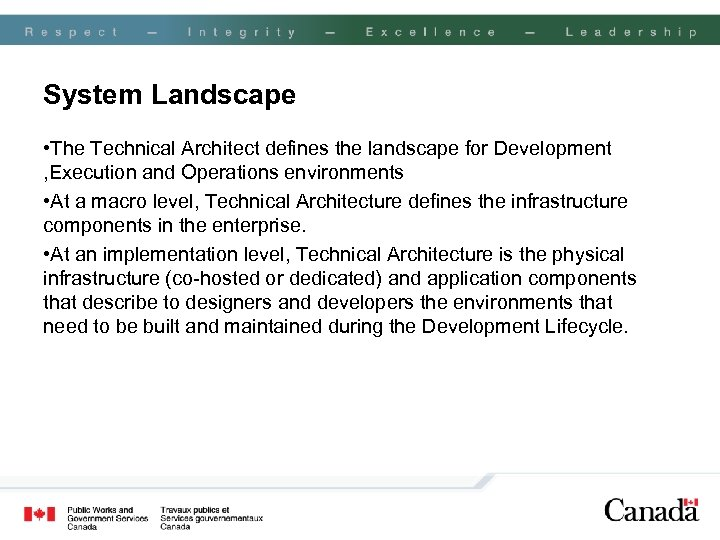 System Landscape • The Technical Architect defines the landscape for Development , Execution and