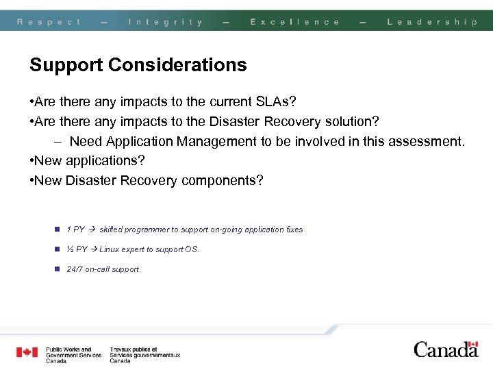 Support Considerations • Are there any impacts to the current SLAs? • Are there