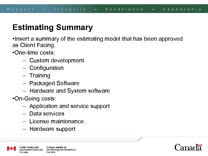 Estimating Summary • Insert a summary of the estimating model that has been approved