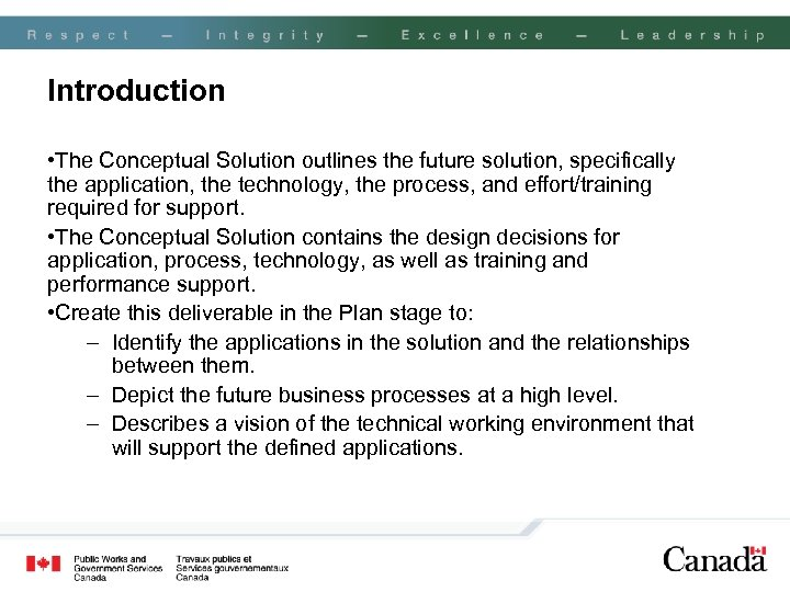 Introduction • The Conceptual Solution outlines the future solution, specifically the application, the technology,