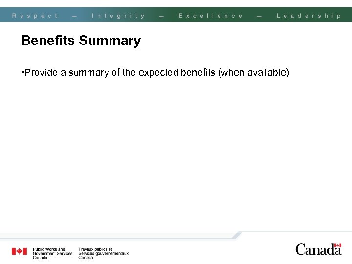 Benefits Summary • Provide a summary of the expected benefits (when available)