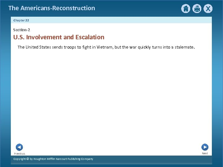 The Americans-Reconstruction Chapter 22 Section-2 U. S. Involvement and Escalation The United States sends