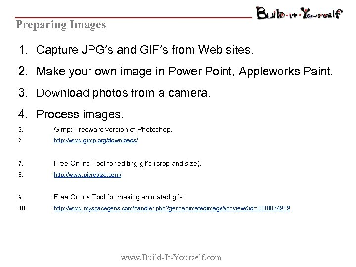 Preparing Images 1. Capture JPG's and GIF's from Web sites. 2. Make your own