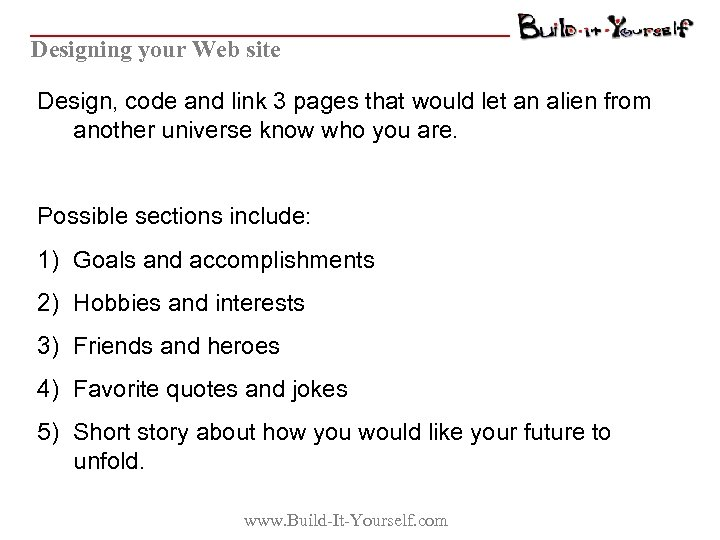 Designing your Web site Design, code and link 3 pages that would let an