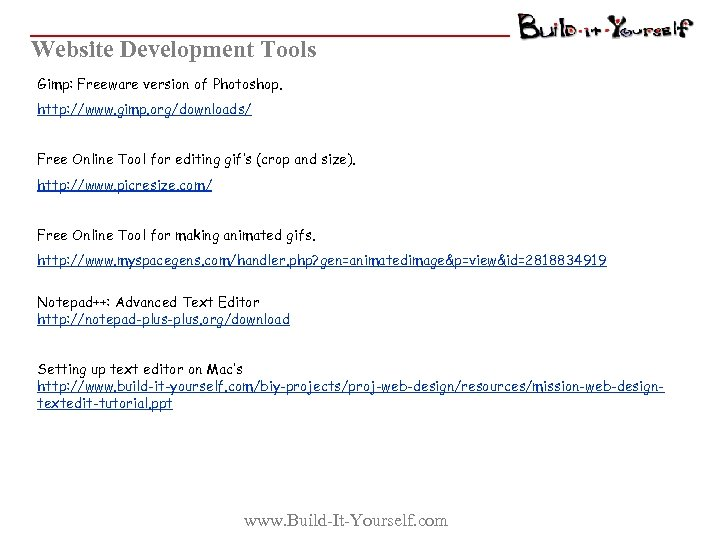 Website Development Tools Gimp: Freeware version of Photoshop. http: //www. gimp. org/downloads/ Free Online