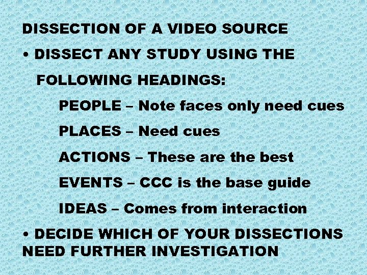DISSECTION OF A VIDEO SOURCE • DISSECT ANY STUDY USING THE FOLLOWING HEADINGS: PEOPLE