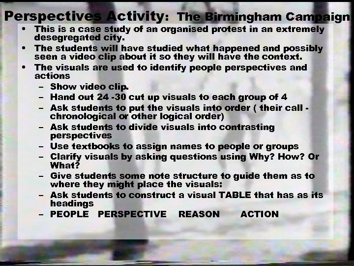 Perspectives Activity: The Birmingham Campaign • This is a case study of an organised