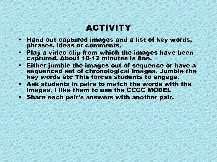 ACTIVITY • Hand out captured images and a list of key words, phrases, ideas