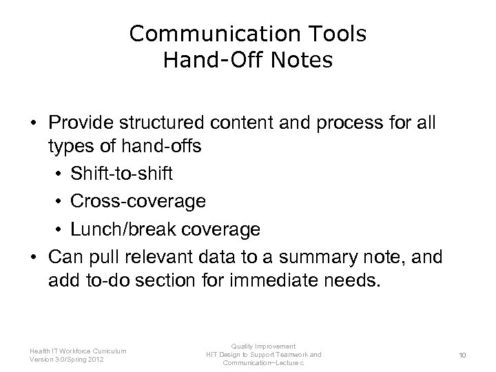 Communication Tools Hand-Off Notes • Provide structured content and process for all types of