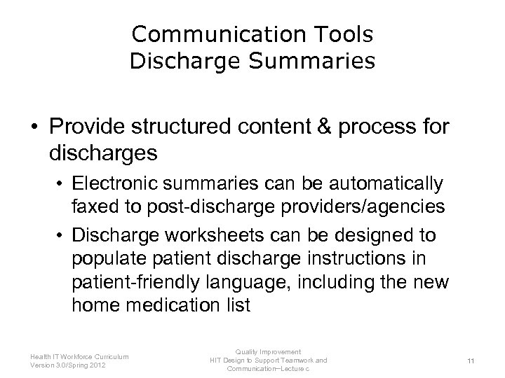Communication Tools Discharge Summaries • Provide structured content & process for discharges • Electronic