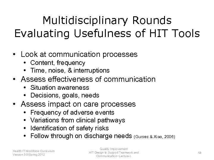 Multidisciplinary Rounds Evaluating Usefulness of HIT Tools • Look at communication processes • Content,