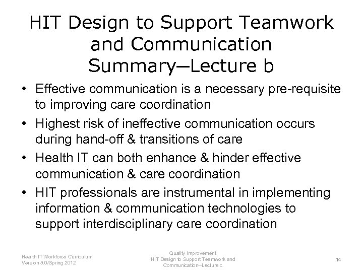 HIT Design to Support Teamwork and Communication Summary─Lecture b • Effective communication is a