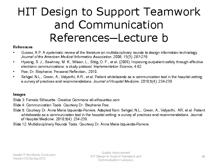 HIT Design to Support Teamwork and Communication References─Lecture b References • Gurses, A. P.