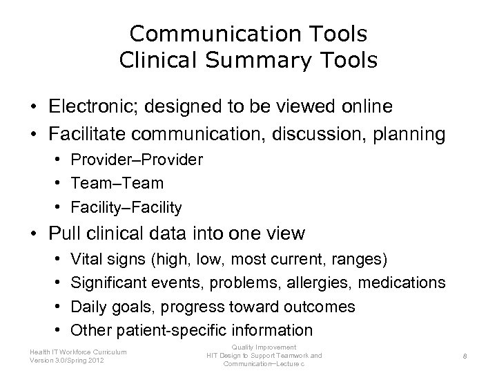 Communication Tools Clinical Summary Tools • Electronic; designed to be viewed online • Facilitate