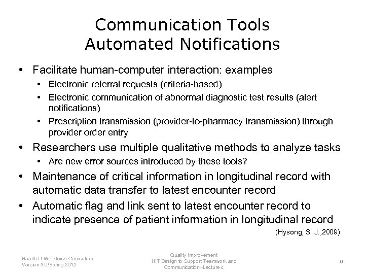Communication Tools Automated Notifications • Facilitate human-computer interaction: examples • Electronic referral requests (criteria-based)