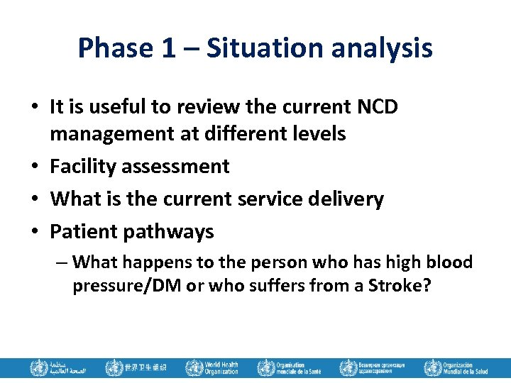Phase 1 – Situation analysis • It is useful to review the current NCD