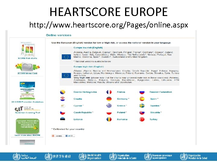 HEARTSCORE EUROPE http: //www. heartscore. org/Pages/online. aspx