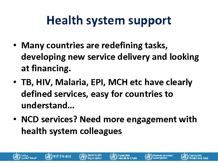 Health system support • Many countries are redefining tasks, developing new service delivery and