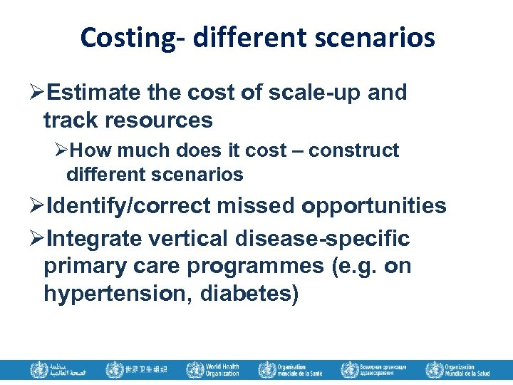 Costing- different scenarios ØEstimate the cost of scale-up and track resources ØHow much does