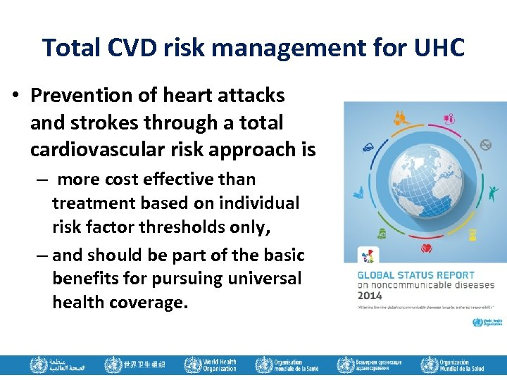 Total CVD risk management for UHC • Prevention of heart attacks and strokes through