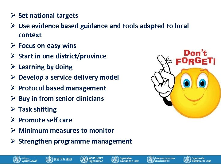 Ø Set national targets Ø Use evidence based guidance and tools adapted to local