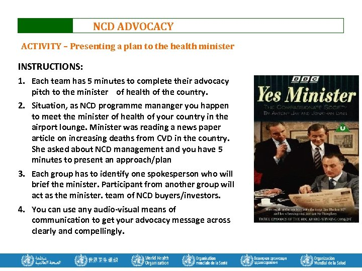 NCD ADVOCACY ACTIVITY – Presenting a plan to the health minister INSTRUCTIONS: 1. Each