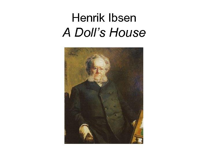 Henrik Ibsen A Doll's House