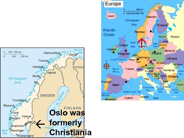 Oslo was formerly Christiania