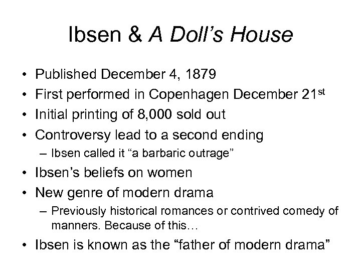 Ibsen & A Doll's House • • Published December 4, 1879 First performed in