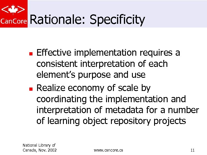 Rationale: Specificity n n Effective implementation requires a consistent interpretation of each element's purpose