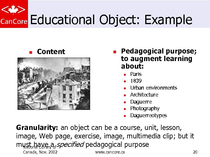 Educational Object: Example n Content n Pedagogical purpose; to augment learning about: n n