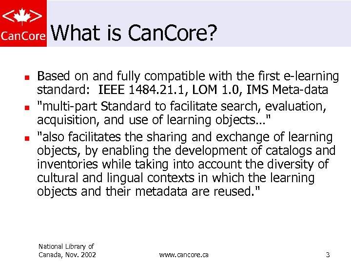 What is Can. Core? n n n Based on and fully compatible with the