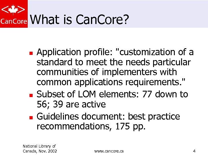 What is Can. Core? n n n Application profile: