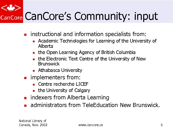 Can. Core's Community: input n instructional and information specialists from: n n n implementers