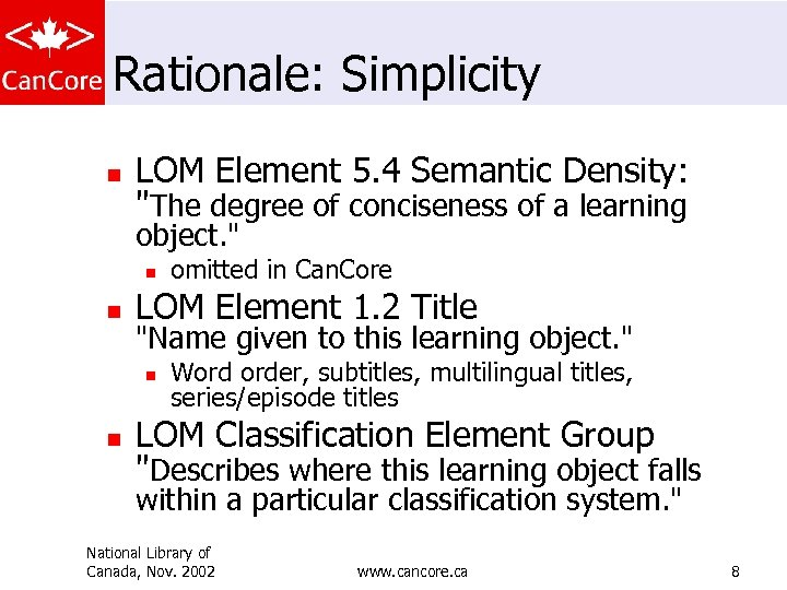 Rationale: Simplicity n LOM Element 5. 4 Semantic Density: