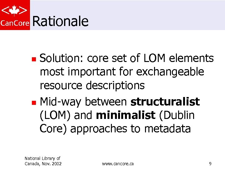 Rationale Solution: core set of LOM elements most important for exchangeable resource descriptions n