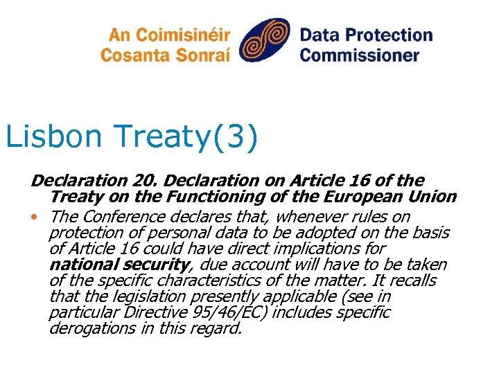 Lisbon Treaty(3) Declaration 20. Declaration on Article 16 of the Treaty on the Functioning