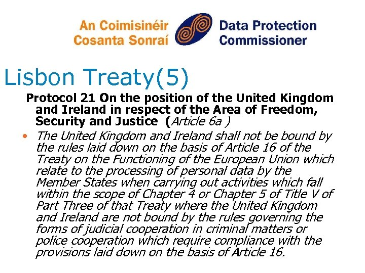 Lisbon Treaty(5) Protocol 21 On the position of the United Kingdom and Ireland in