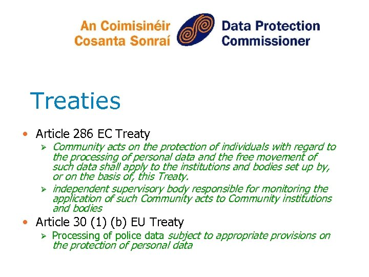 Treaties • Article 286 EC Treaty Ø Ø Community acts on the protection of