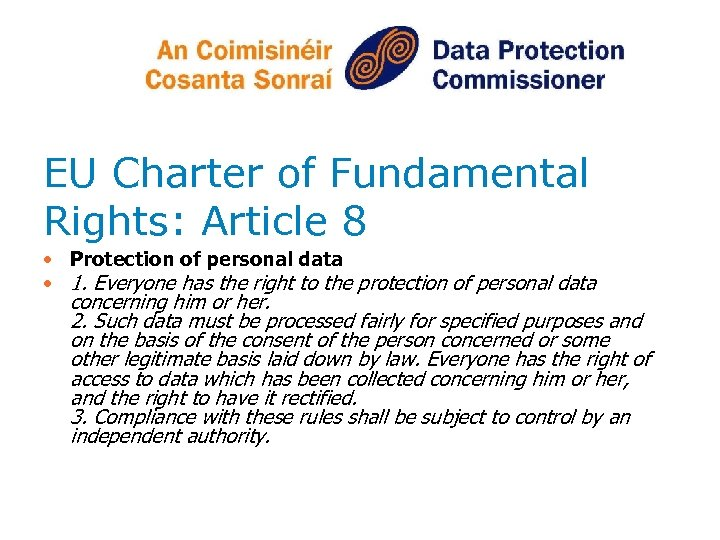 EU Charter of Fundamental Rights: Article 8 • Protection of personal data • 1.